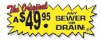 The Original A $49.95 Any Sewer or Drain